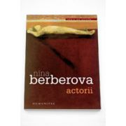 Actorii - Nina Berberova