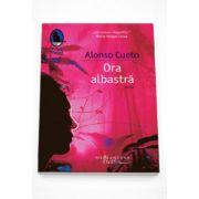 Ora albastra - Alonso Cueto