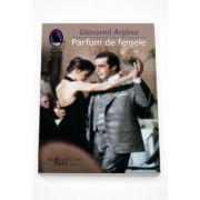 Parfum de femeie - Giovanni Arpino