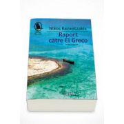 Raport catre El Greco - Nikos Kazantzakis