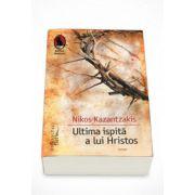 Ultima ispita a lui Hristos - Nikos Kazantzakis