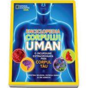 National Geographic Kids, Enciclopedia corpului uman. O incursiune extraordinara prin corpul tau - Editie cartonata