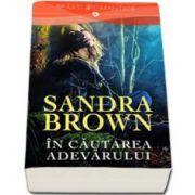 Sandra Brown, In cautarea adevarului