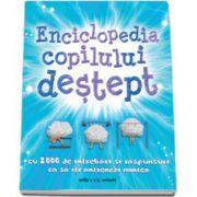 Enciclopedia copilului destept. Cu 2000 de intrebari si raspunsuri ca sa iti antrenezi mintea Editia a II-a, revizuita