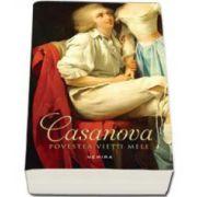 Casanova - Povestea vietii mele - Giacomo Casanova
