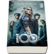 Cei 100. Kass Morgan - Editie Paperback
