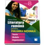 Alina Ene, Literatura romana pentru Evaluarea Nationala. Clasa a VIII-a. Teorie, modele, argumentari