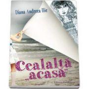 Diana Andreea Ilie, Cealalta acasa