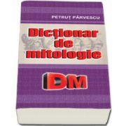 Petrut Parvescu, Dictionar de mitologie (DM)
