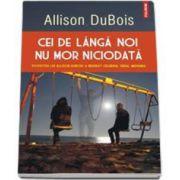 Allison DuBois, Cei de langa noi nu mor niciodata