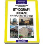 Etnografii urbane. Cotidianul vazut de aproape