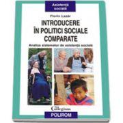 Introducere in politici sociale comparate. Analiza sistemelor de asistenta sociala