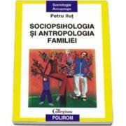 Sociopsihologia si antropologia familiei
