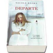 Nicole Baart, Departe. Un omagiu adus iubirii in toate formele ei