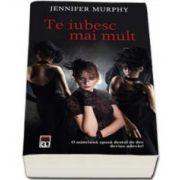 Jennifer Murphy, Te iubesc mai mult - O minciuna spusa destul de des devine adevar!