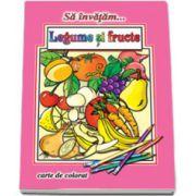 Sa invatam... Legume si fructe - Carte de colorat, format A4