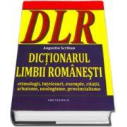 Dictionarul limbii romanesti. Etimologii, intelesuri, exemple, citatii, arhaisme, neologisme, provincialisme. (DLR)