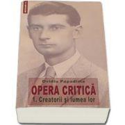 Opera critica. Creatorii si lumea lor