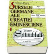 Sursele germane ale creaţiei eminesciene vol. 1-2