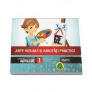 Arte vizuale si Abilitati practice caiet de aplicatii clasa I