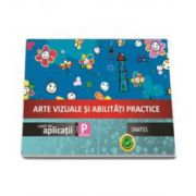 Arte vizuale si Abilitati practice caiet de aplicatii clasa pregatitoare