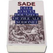 Sade - Cele 120 de zile ale Sodomei sau Scoala Libertinajului