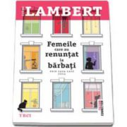 Karine Lambert, Femeile care au renuntat la barbati