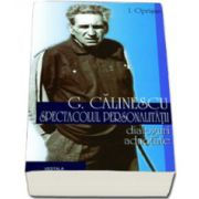 George Calinescu. Spectacolul personalitatii