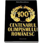 Horia Alexandrescu, Centenarul olimpismului romanesc