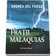 Andrea del Fuego, Fratii Malaquias