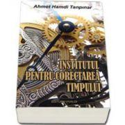 Ahmet Hamdi Tapinar, Institutul pentru corectarea timpului