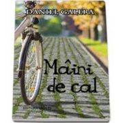 Daniel Galera, Maini de cal. Traducere de Micaela Ghitescu