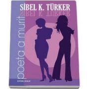 Sibel K. Turker, Poeta a murit