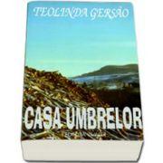 Casa umbrelor - Teolinda Gersao