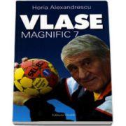 Vlase, Magnific Sapte - Horia Alexandrescu