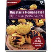Bucataria Romaneasca de la 1841 pana astazi. 400 de retete cercate si gustate. Editia a II-a