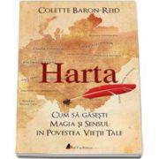 Baron Reid Colette, Harta - Cum sa gasesti magia si sensul in povestea vietii tale