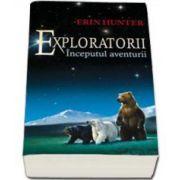 Erin Hunter, Inceputul aventurii. Exploratorii - Volumul I