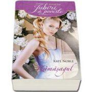 Ramasagul - Noble Kate (Colectia Iubiri de poveste)