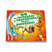 60 de intrebari si raspunsuri despre dinozauri. Editie ilustrata
