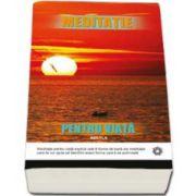 Robert Buttera, Meditatie pentru viata - Crearea unui plan adecvat stilului de viata
