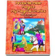 Povestile mele magice. My magical stories. Volum bilingv Roman-Englez. Editie cu coperti cartonate