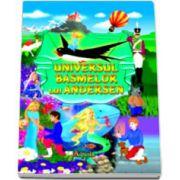 Universul basmelor lui Andersen (Editie cartonata)