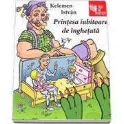 Kelemen Istvan, Printesa iubitoare de inghetata - Editie cu coperti cartonate