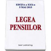 Legea Pensiilor - Editia a XXX-a. Actualizata la 5 mai 2015