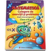 Arghirescu Aurelia, Matematica. Culegere de exercitii si probleme dupa noua programa. Clasa a III-a