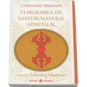 Eliberarea de materialismul spiritual - Editia a II-a
