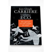 Nu sperati ca veti scapa de carti - Umberto Eco
