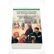 Commedia italiana del Rinascimento Comedia italiana din Renastere - Volumul II