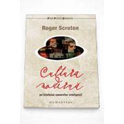 Roger Scruton, Cultura moderna pe intelesul oamenilor inteligenti